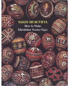 EGGS BEAUTIFUL How to Make Ukrainian Easter Eggs